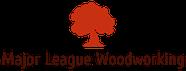 Major League Woodworking